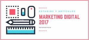 Estudios Marketing Digital 2017