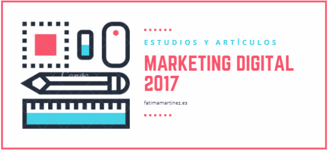 Estudios Marketing Digital 2017